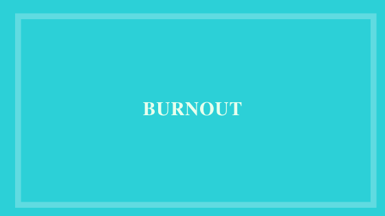 Tiffany's Tips To Avoid Burnout